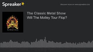 Will The Motley Tour Flop?