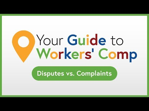 Disputes Vs. Complaints   Your Guide To Workers' Comp
