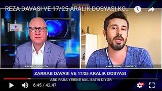 ABD'DEKİ REZA DAVASI VE 17/25 ARALIK DOSYASI KONUK: GAZETECİ KAMİL MAMAN- 10.11.2017