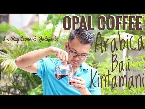 Arabica Bali Kintamani Opal Coffee Kalita - Review Kopi Indonesia 2 dr. Ray Leonard Judijanto
