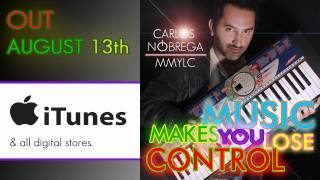 M.M.Y.L.C - Music Makes you lose control - Carlos Nóbrega