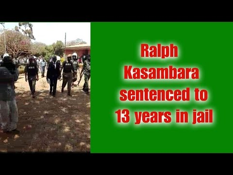 Ralph Kasambara sentenced to 13 years in jail