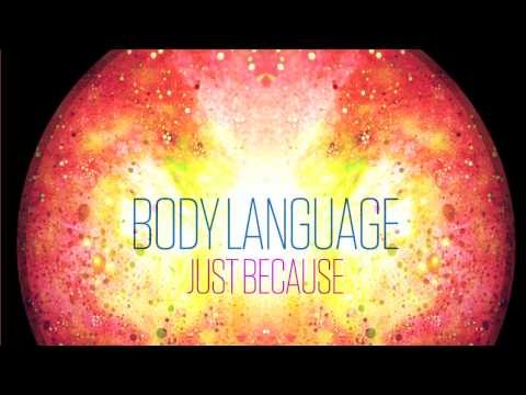 Body Languge- Just Because (Dunes Remix) Spotify Exclusive