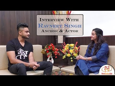 Special Interview with Ravneet Singh, Anchor & Actor