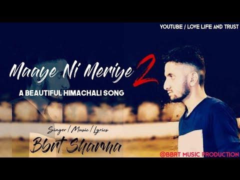 Maaye Ni Meriye 2 | Bbrt Sharma | Himachali Song 2018 | A-Media Creations