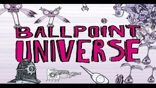 Quick Look | Ballpoint Universe Infinite [2014][PC]