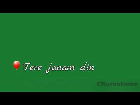 Whatsapp status Birthday wish song || green screen mere duayien tere janam din par lyrical song