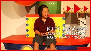 Kids Review Alanis Morissette | Hand In My Pocket