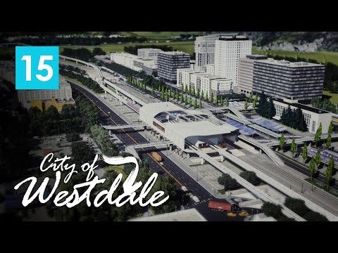 Cities Skylines: City of Westdale EP15 - Transit Hub [Combining 5 types of public transportation]