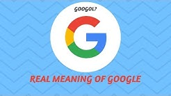 What is the Real Meaning of Google