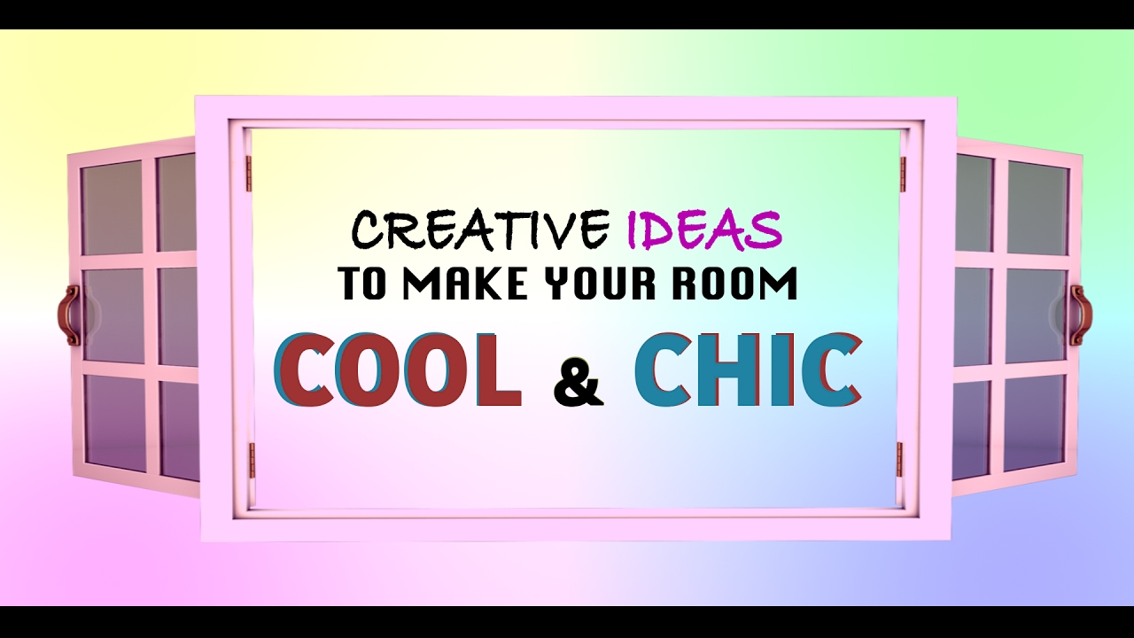 Creative Ideas To Make Your Room Cool Chic