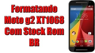 Formatando celular Moto G2 XT1068 com stock rom 6 0 Marshmallow