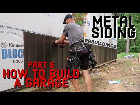 how-to-build-a-garage-#6-metal-siding