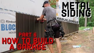 How to Build a Garage #6 Metal Siding