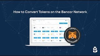 How to Convert Tokens on the Bancor Network Using MetaMask