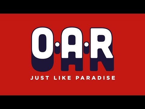 O.A.R. - Just Like Paradise (Official Lyric Video)