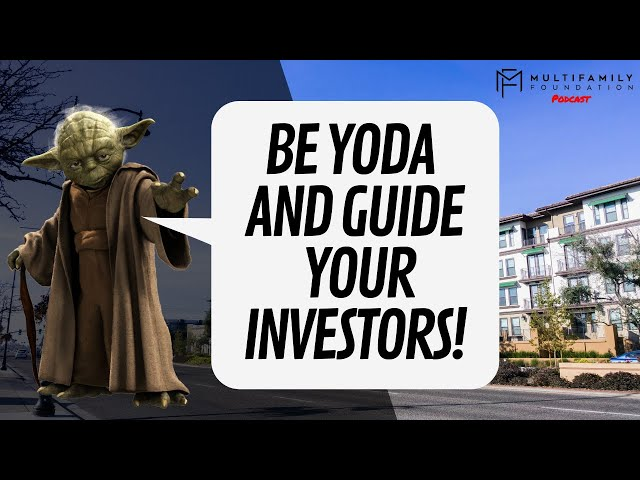 Be Yoda and Guide Your Investors!