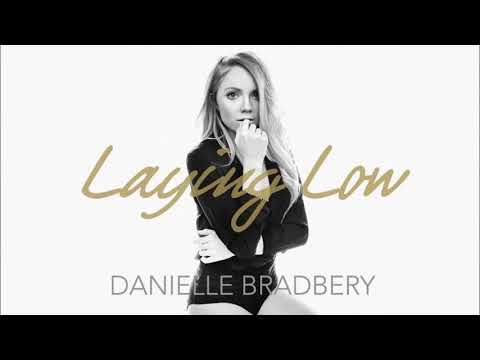 Danielle Bradbery  Laying Low Audio