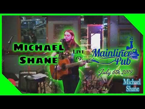 Michael Shane - Live At The Mainliner Pub - July 6th 2019