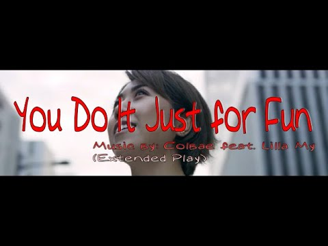 YOU DO IT JUST FOR FUN - Music By: Colbae Feat. Lilla My - IWRITE TV #Colbae #YouDoItJustForFun