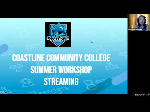 Coastline Community College Summer  Streaming Workshop
