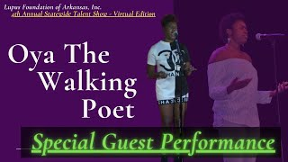 Oya The Walking Poet  : Special Guest Performance :  4th A.S.T.S  (Virtual Edition) : LFOA, Inc.