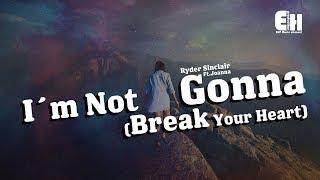 Ryder Sinclair - I´m Not Gonna(Break Your Heart) Ft.Joanna『Wont you give me a chance?』【動態歌詞Lyrics】