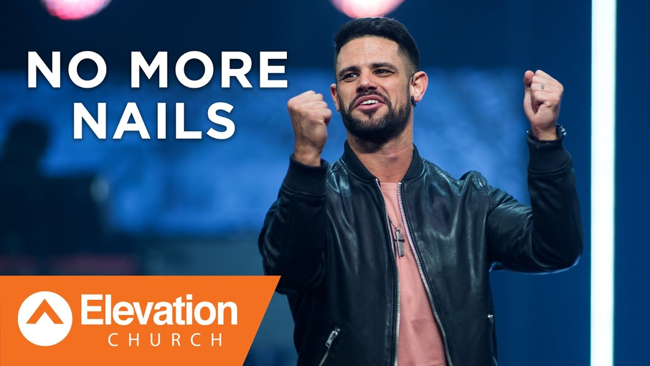 NO MORE NAILS | Pastor Steven Furtick - YouTube