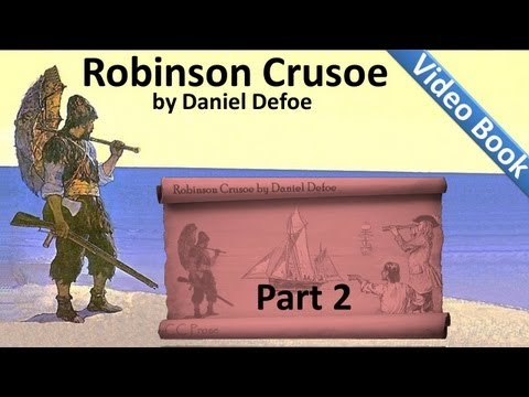 Cмотреть Part 2 - The Life and Adventures of Robinson Crusoe Audiobook by Daniel Defoe (Chs 05-08)