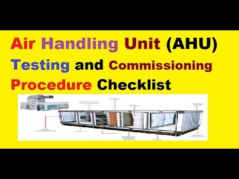 Air Handling Unit (AHU) Testing And Commissioning Procedure Checklist