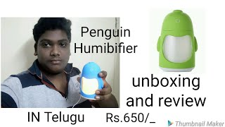 Penguin Humibifier   unboxing and review in the || Monik tech in Telugu