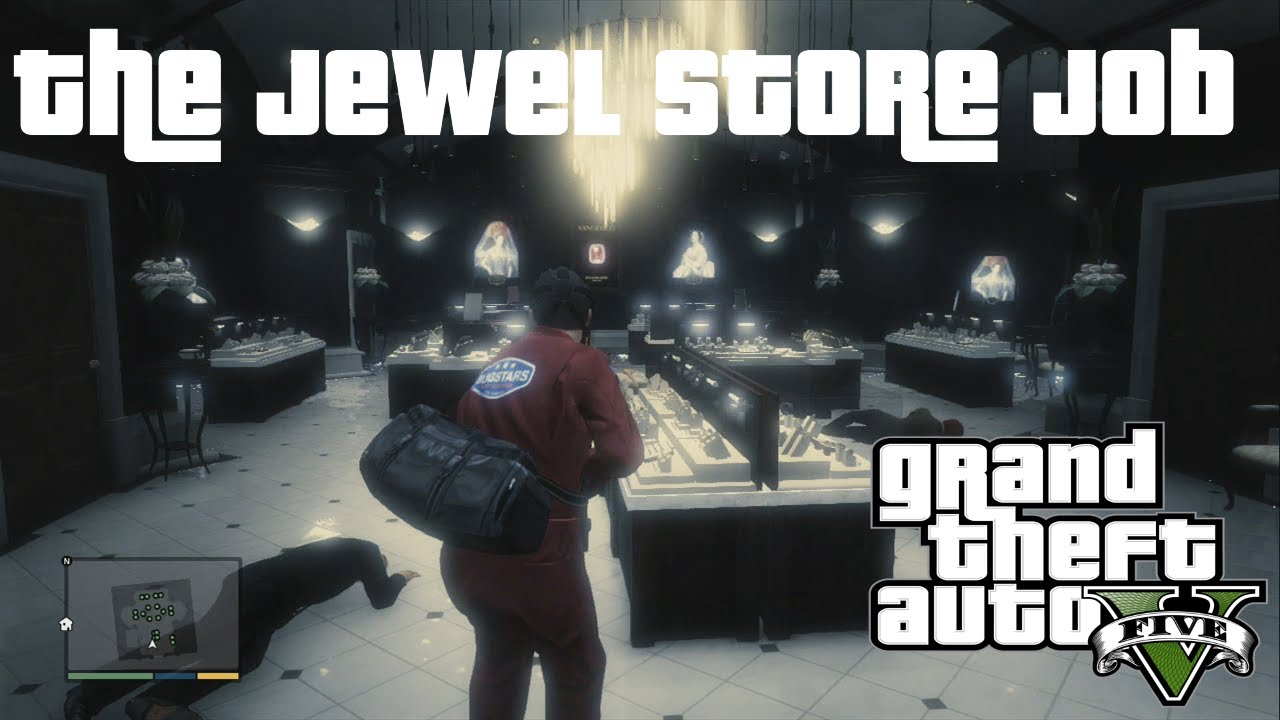 Best Crew and Approach for Most Money : The Jewel Store Job