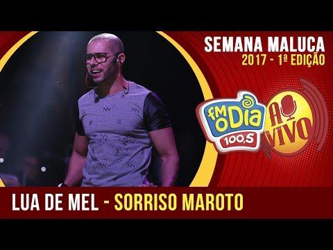 Lua De Mel - Sorriso Maroto (Semana Maluca 2017)
