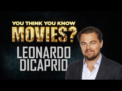 Leonardo DiCaprio - You Think You Know Movies?