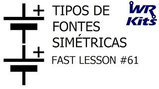 TIPOS DE FONTES SIMÉTRICAS | Fast Lesson #61