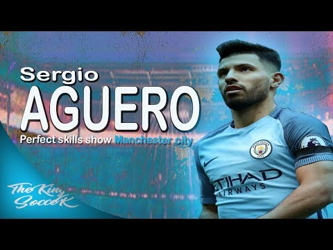 sergio aguero- perfect skills show and goals || manchester city || 2017/2018 || HD