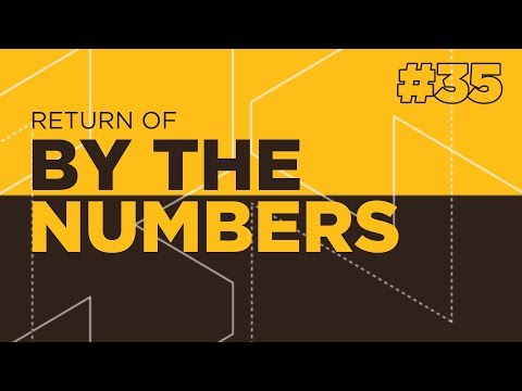 Return Of By The Numbers #35