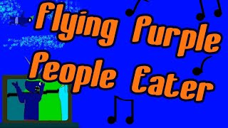 The Flying Purple People Eater (Animated Music Video Test, 2002)