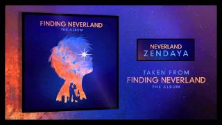 Zendaya - Neverland (From Finding Neverland The Album) (Preview)