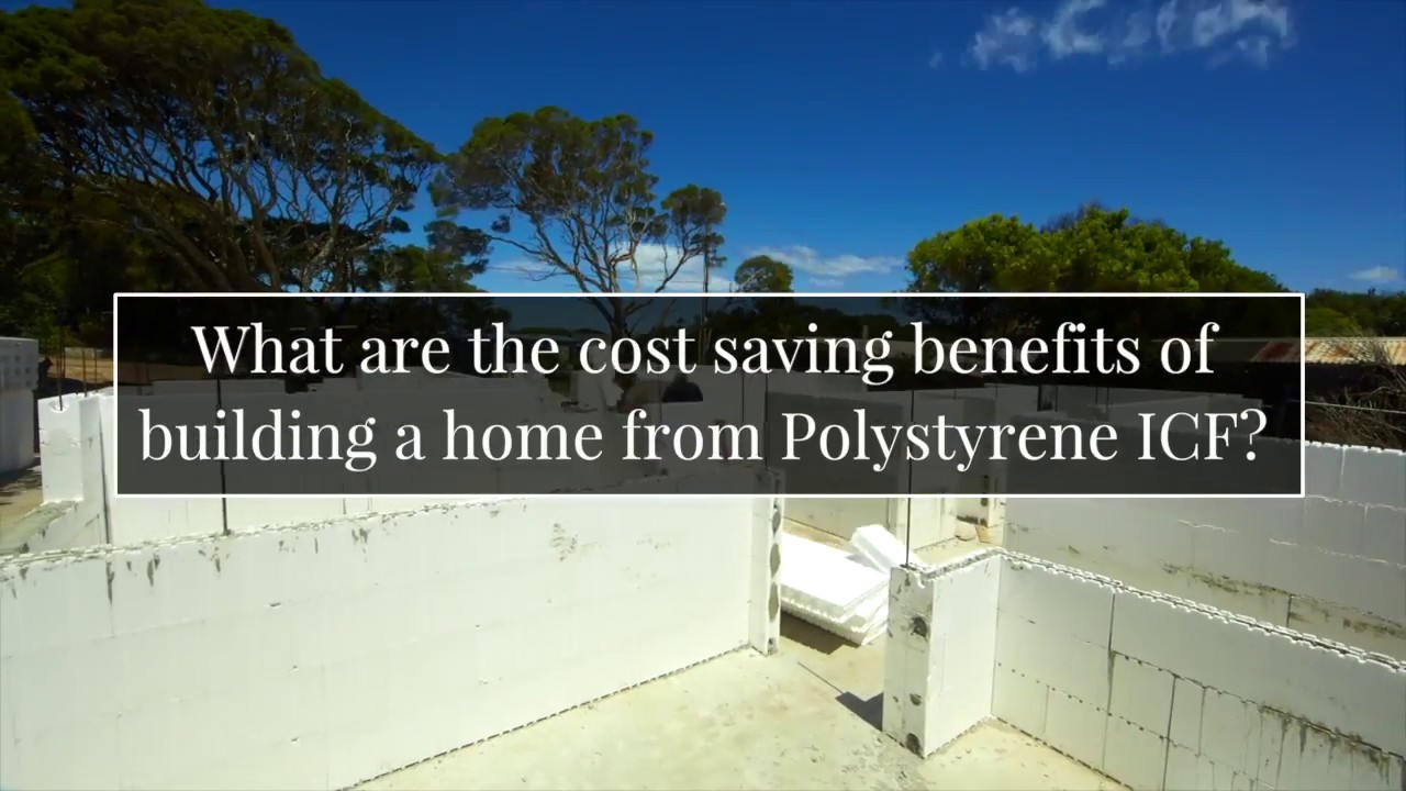 What are the cost saving benefits of building a home from for Icf building cost