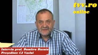 Prof. Dumitru Buzatu, presedinte CJ Vaslui - Interviu