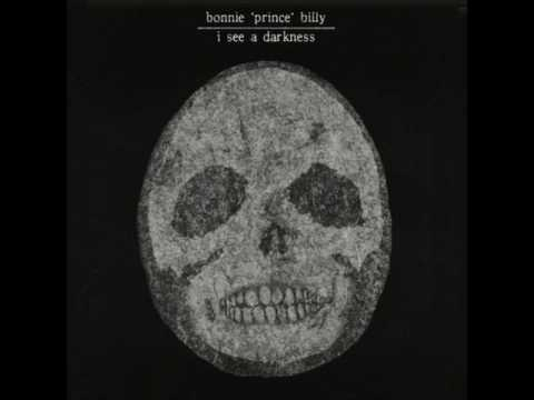 Bonnie 'Prince' Billy - I See a Darkness (Full Album)
