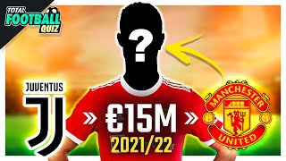 GUESS THE FOOTBALLER FROM THEIR TRANSFERS CONFIRMED 2021 FULL EDITION QUIZ FOOTBALL 2021