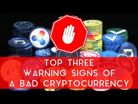 Top Three Warning Signs Of A Bad Cryptocurrency
