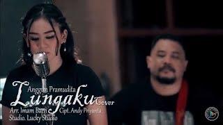 Lungaku - Guyon Waton(Cover Anggun Pramudita)