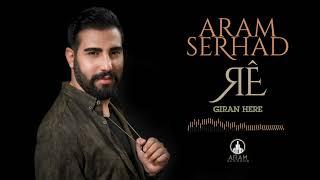 Aram Serhad - Giran Here (Official Music)