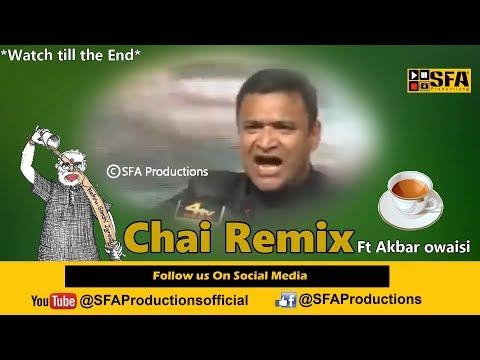 Chai Remix Ft Akbaruddin Owaisi   By SFA Productions