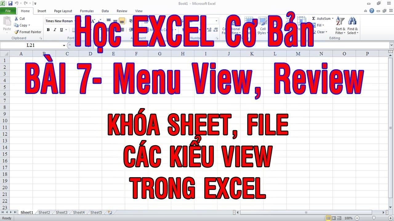 Học Excel cơ bản  Bài 7  Menu View, review  Khóa sheet, file, các kiểu view trong Excel