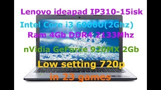 Lenovo IdeaPad IP310-15ISK  Intel i3 6006U + GeForce 920M 720p low settings in 23 games