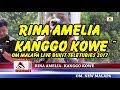 KANGGO KOWE RINA AMELIA OM MALAPA LIVE BUKIT TELETUBIES 2017